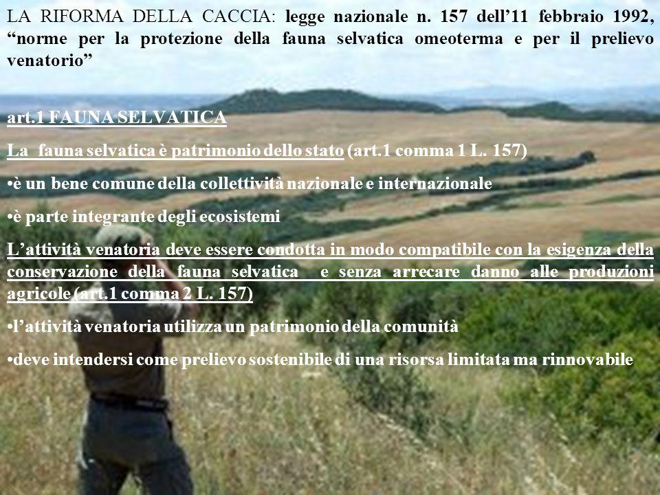 LA RIFORMA DELLA CACCIA: legge nazionale n. 157 dell11 febbraio 1992, norme per la protezione della fauna selvatica omeoterma e per il prelievo venato