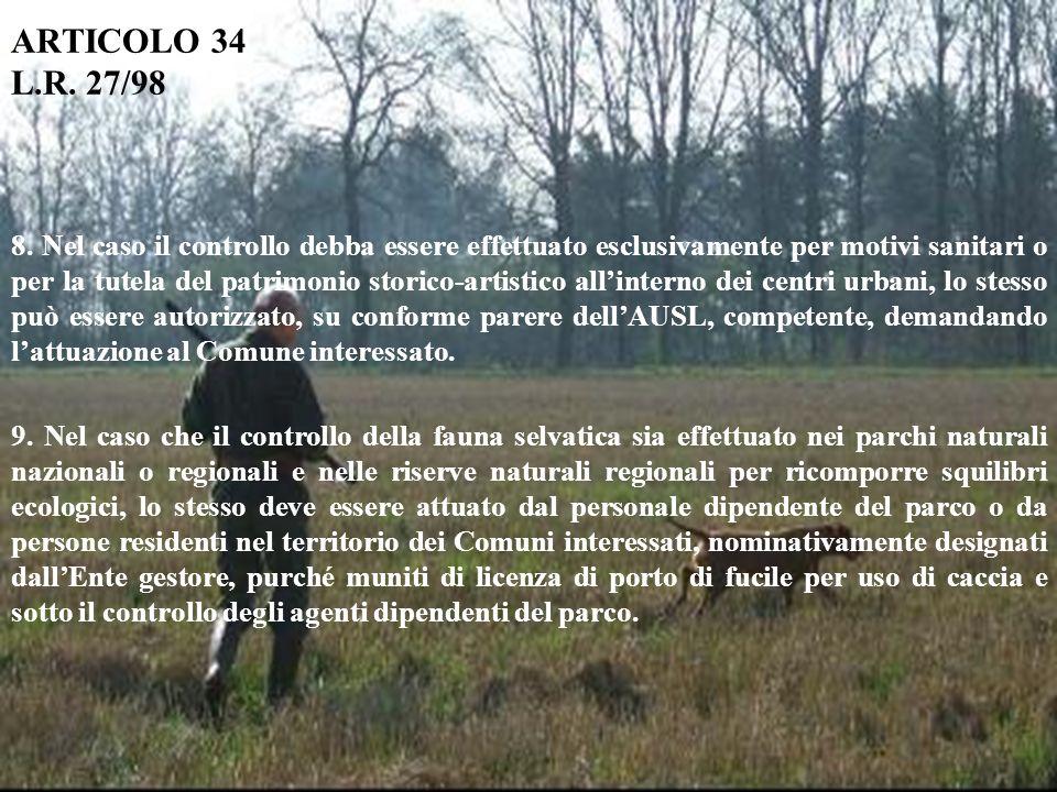 ARTICOLO 34 L.R. 27/98 8. Nel caso il controllo debba essere effettuato esclusivamente per motivi sanitari o per la tutela del patrimonio storico-arti