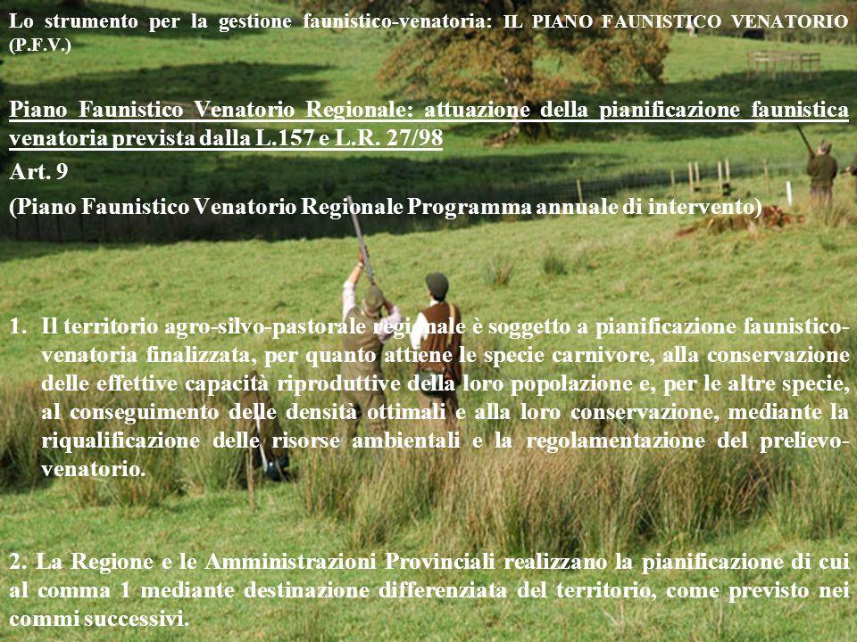 Lo strumento per la gestione faunistico-venatoria: IL PIANO FAUNISTICO VENATORIO (P.F.V.) Piano Faunistico Venatorio Regionale: attuazione della piani