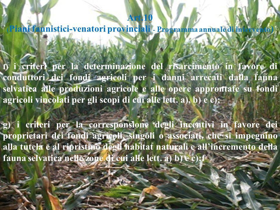 Art.10 ( Piani faunistici-venatori provinciali - Programma annuale di intervento ) f) i criteri per la determinazione del risarcimento in favore di co