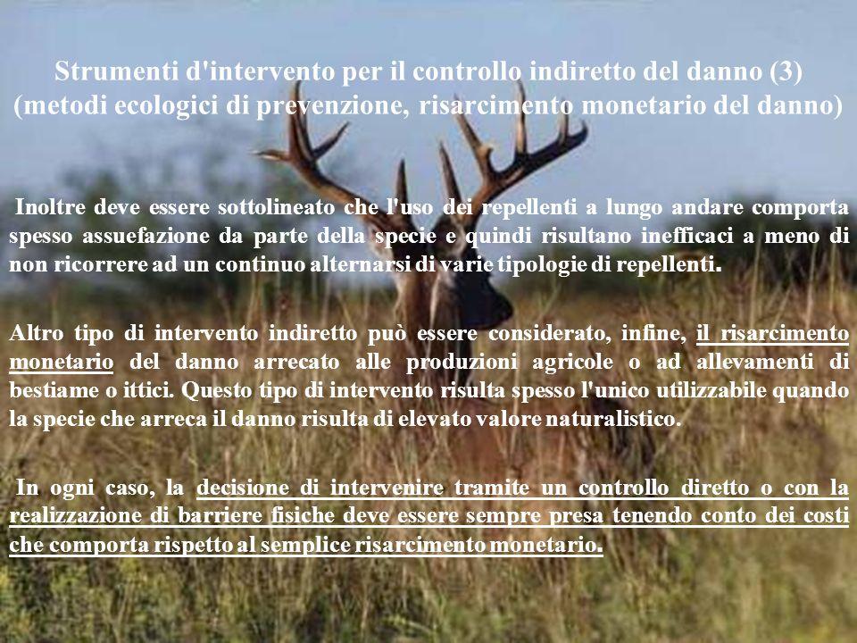 Strumenti d'intervento per il controllo indiretto del danno (3) (metodi ecologici di prevenzione, risarcimento monetario del danno) Inoltre deve esser