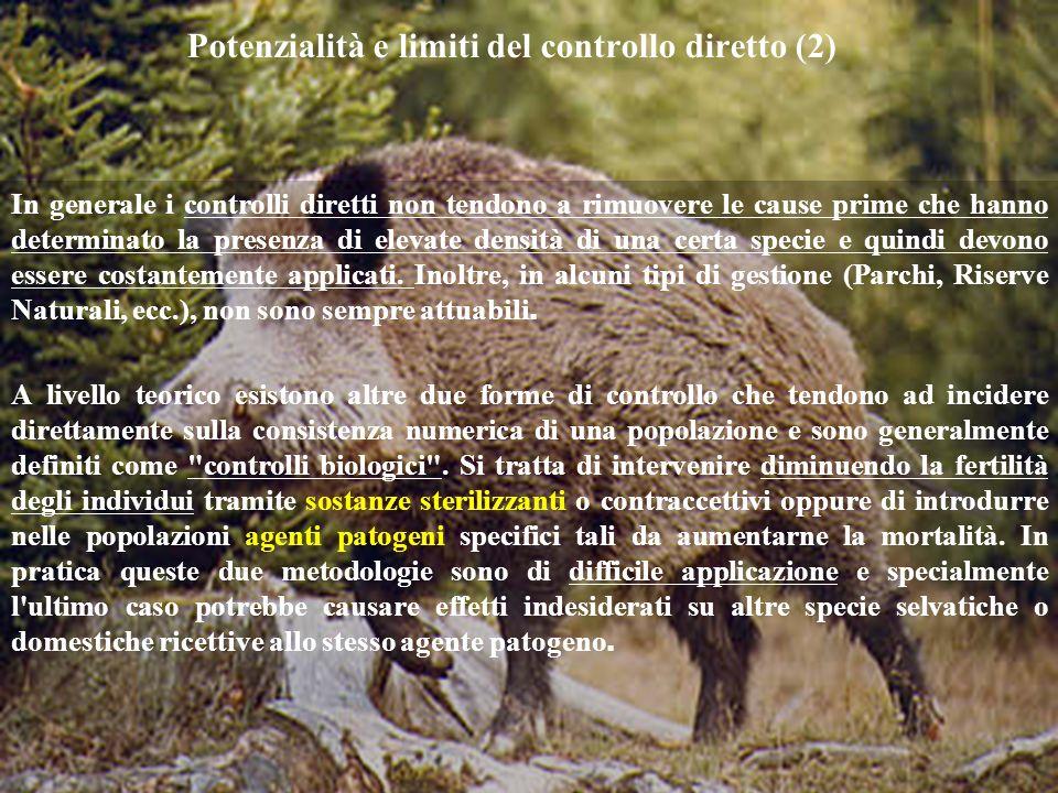 Potenzialità e limiti del controllo diretto (2) In generale i controlli diretti non tendono a rimuovere le cause prime che hanno determinato la presen