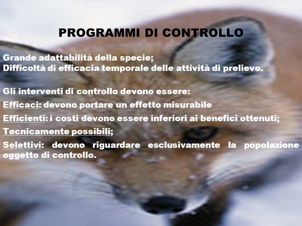 PROGRAMMI DI CONTROLLO Grande adattabilità della specie; Difficoltà di efficacia temporale delle attività di prelievo. Gli interventi di controllo dev