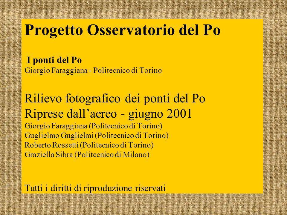 Progetto Osservatorio del Po I ponti del Po Giorgio Faraggiana - Politecnico di Torino Rilievo fotografico dei ponti del Po Riprese dallaereo - giugno