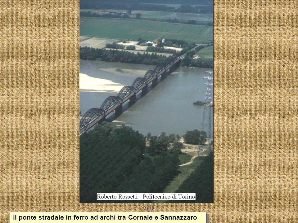2-08 Il ponte stradale in ferro ad archi tra Cornale e Sannazzaro