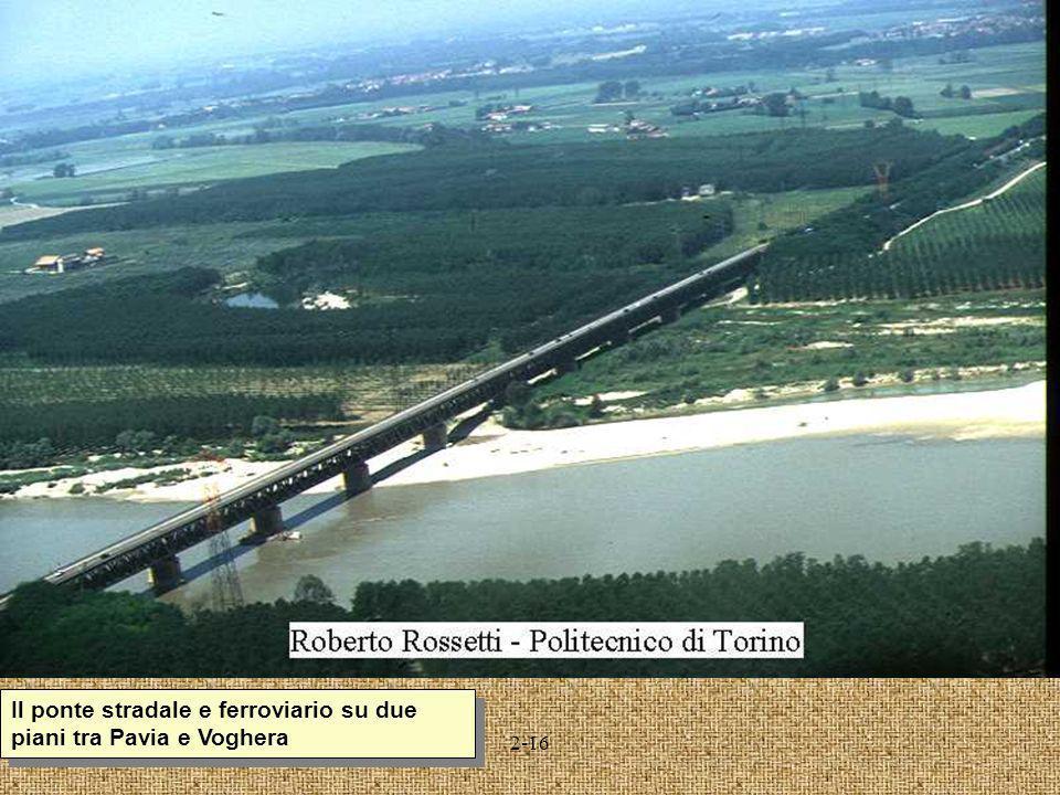 2-16 Il ponte stradale e ferroviario su due piani tra Pavia e Voghera