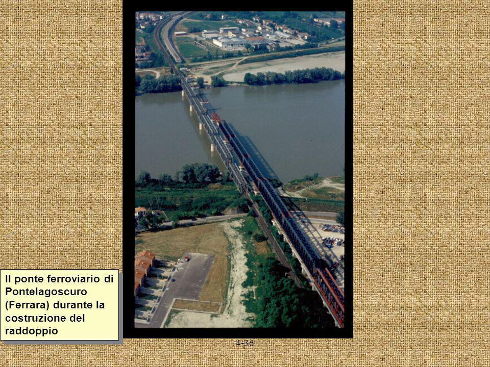 4-36 Il ponte ferroviario di Pontelagoscuro (Ferrara) durante la costruzione del raddoppio