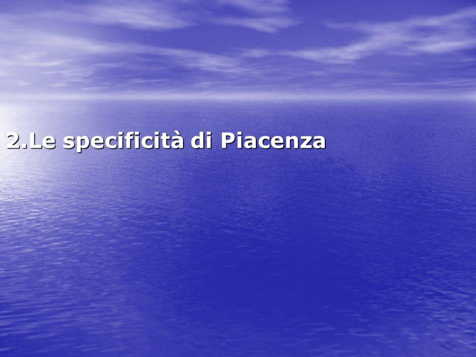 2.Le specificità di Piacenza