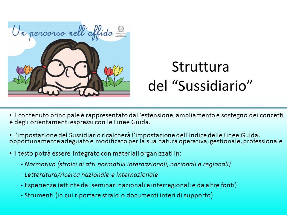 Struttura del Sussidiario Il contenuto principale è rappresentato dallestensione, ampliamento e sostegno dei concetti e degli orientamenti espressi co
