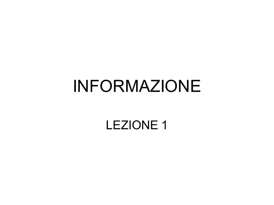 INFORMAZIONE LEZIONE 1