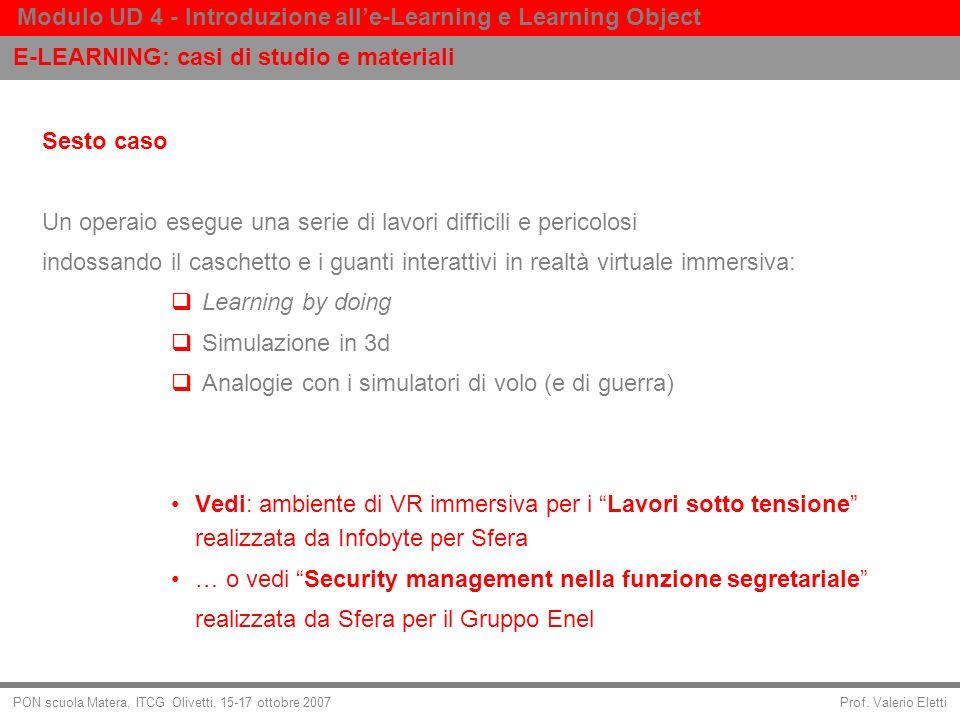 Prof. Valerio Eletti Modulo UD 4 - Introduzione alle-Learning e Learning Object PON scuola Matera, ITCG Olivetti, 15-17 ottobre 2007 Sesto caso Un ope
