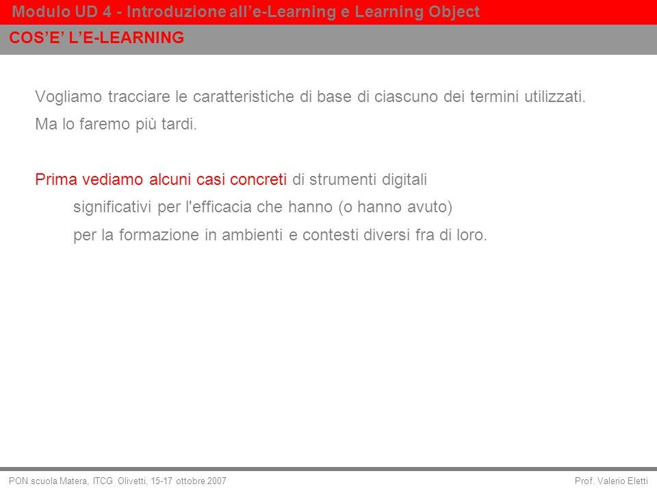 Prof. Valerio Eletti Modulo UD 4 - Introduzione alle-Learning e Learning Object PON scuola Matera, ITCG Olivetti, 15-17 ottobre 2007 Vogliamo tracciar