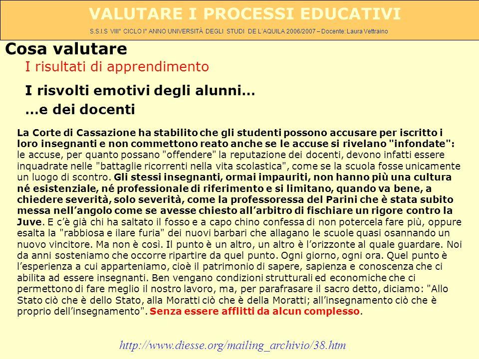 S.S.I.S VIII° CICLO I° ANNO UNIVERSITÀ DEGLI STUDI DE LAQUILA 2006/2007 – Docente: Laura Vettraino VALUTARE I PROCESSI EDUCATIVI La Corte di Cassazion