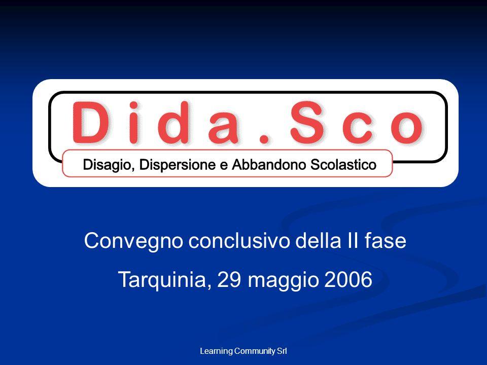 Learning Community Srl Convegno conclusivo della II fase Tarquinia, 29 maggio 2006