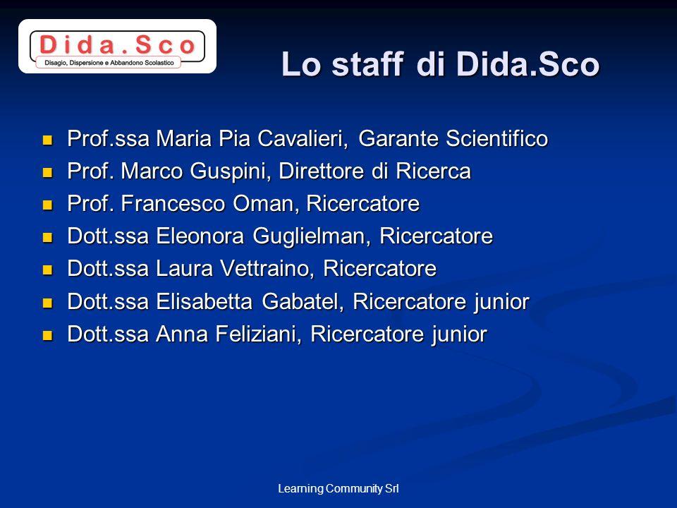 Learning Community Srl Lo staffdi Dida.Sco Prof.ssa Maria Pia Cavalieri, Garante Scientifico Prof.ssa Maria Pia Cavalieri, Garante Scientifico Prof. M