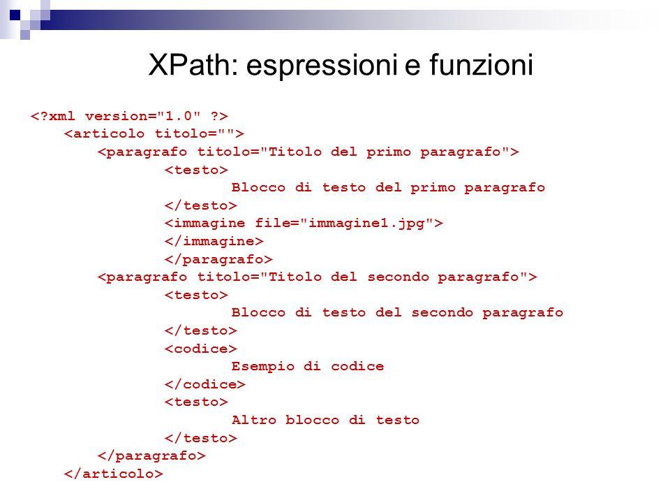 XPath: espressioni e funzioni Blocco di testo del primo paragrafo Blocco di testo del secondo paragrafo Esempio di codice Altro blocco di testo