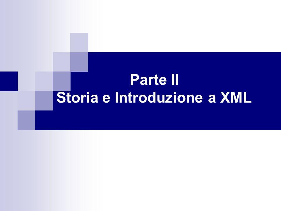 Parte II Storia e Introduzione a XML