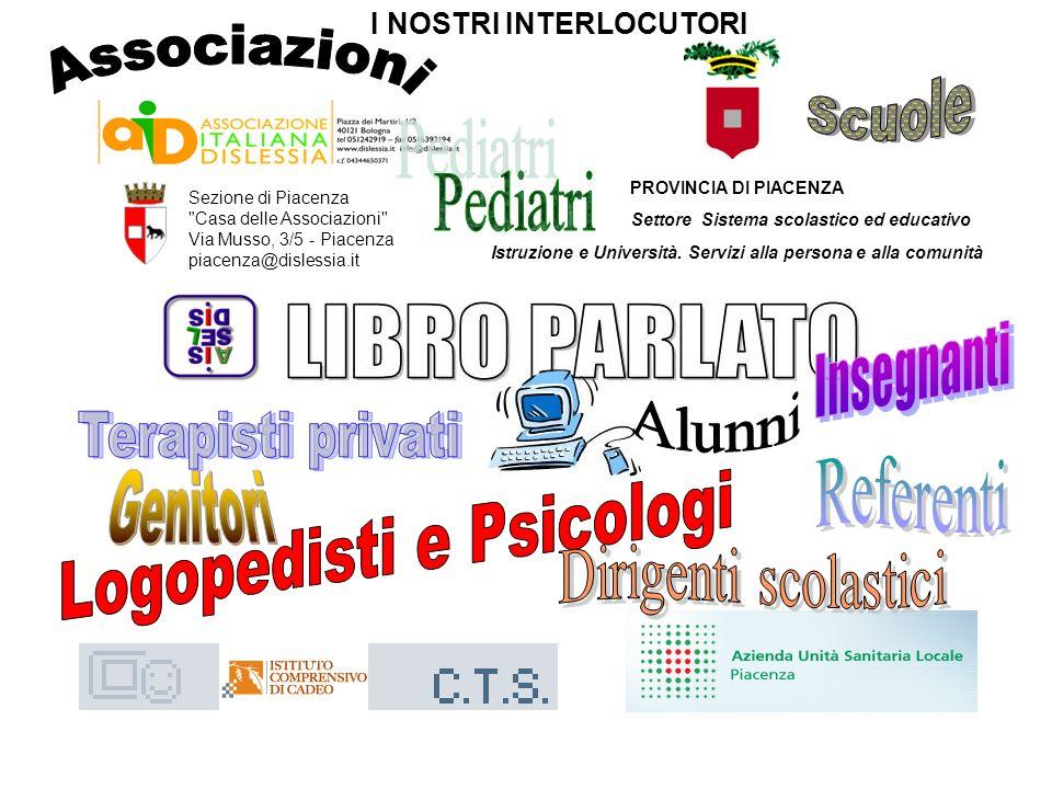PROVINCIA DI PIACENZA Settore Sistema scolastico ed educativo Istruzione e Università. Servizi alla persona e alla comunità Sezione di Piacenza