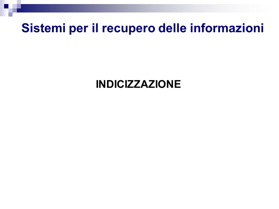Sistemi per il recupero delle informazioni INDICIZZAZIONE