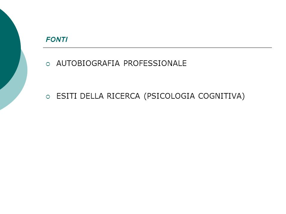 FONTI AUTOBIOGRAFIA PROFESSIONALE ESITI DELLA RICERCA (PSICOLOGIA COGNITIVA)