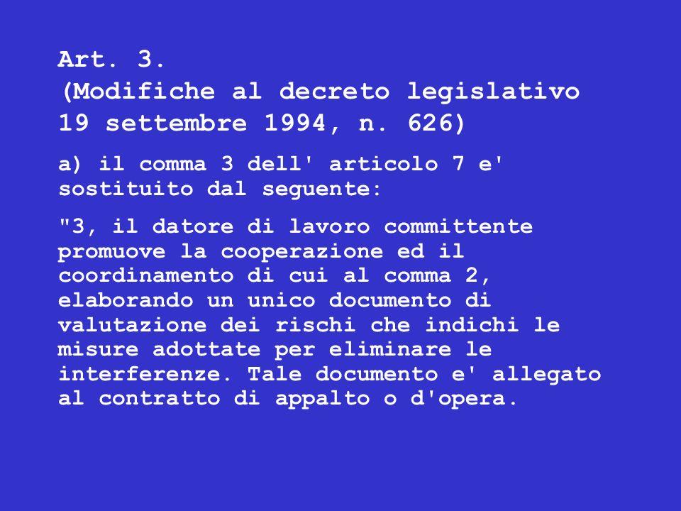 Art. 3. (Modifiche al decreto legislativo 19 settembre 1994, n. 626) a) il comma 3 dell' articolo 7 e' sostituito dal seguente: