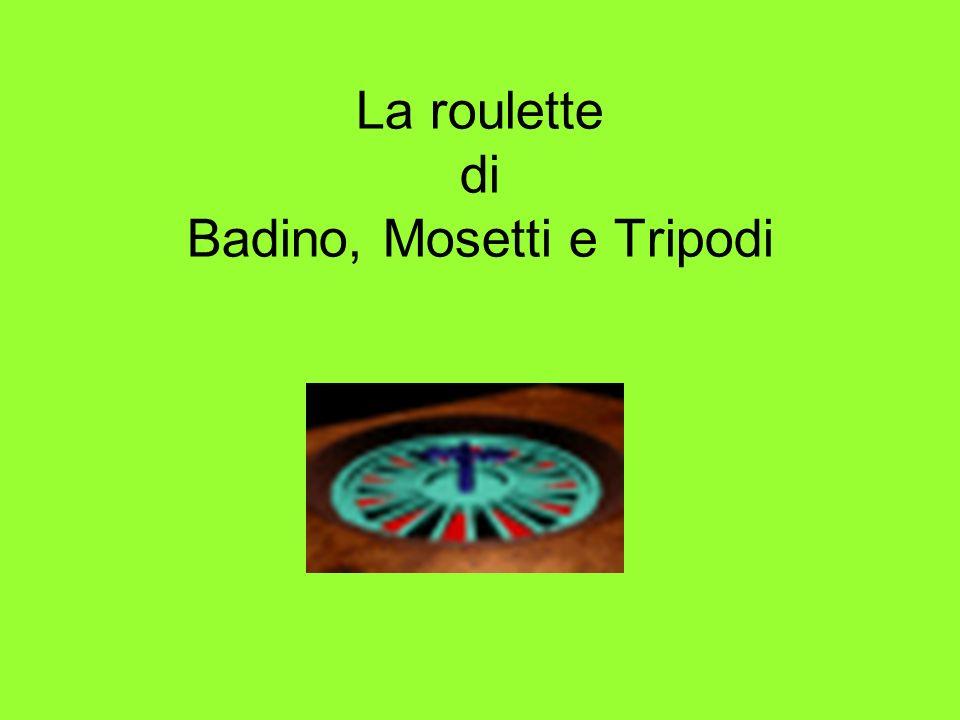 La roulette di Badino, Mosetti e Tripodi