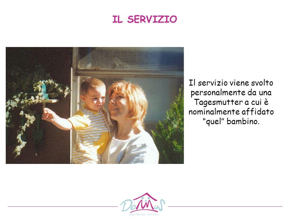 Il servizio viene svolto personalmente da una Tagesmutter a cui è nominalmente affidato quel bambino. IL SERVIZIO