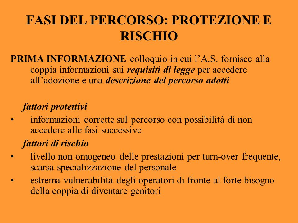 FASI DEL PERCORSO: PROTEZIONE E RISCHIO PRIMA INFORMAZIONE colloquio in cui lA.S. fornisce alla coppia informazioni sui requisiti di legge per acceder