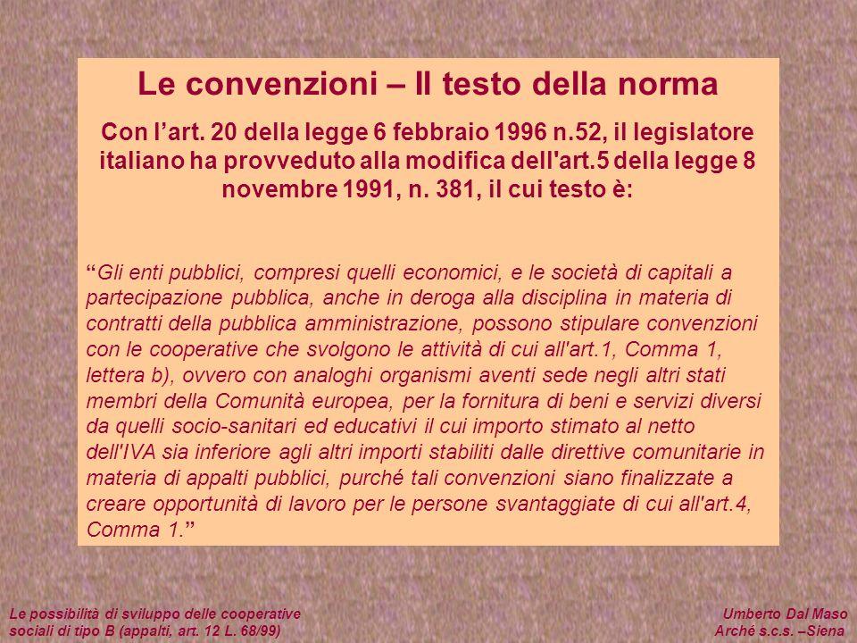 Le convenzioni – Il testo della norma Con lart. 20 della legge 6 febbraio 1996 n.52, il legislatore italiano ha provveduto alla modifica dell'art.5 de