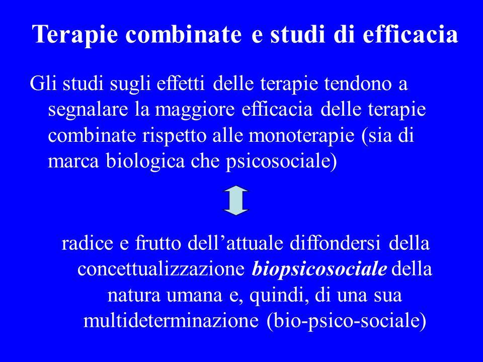 Terapie combinate e studi di efficacia Gli studi sugli effetti delle terapie tendono a segnalare la maggiore efficacia delle terapie combinate rispett