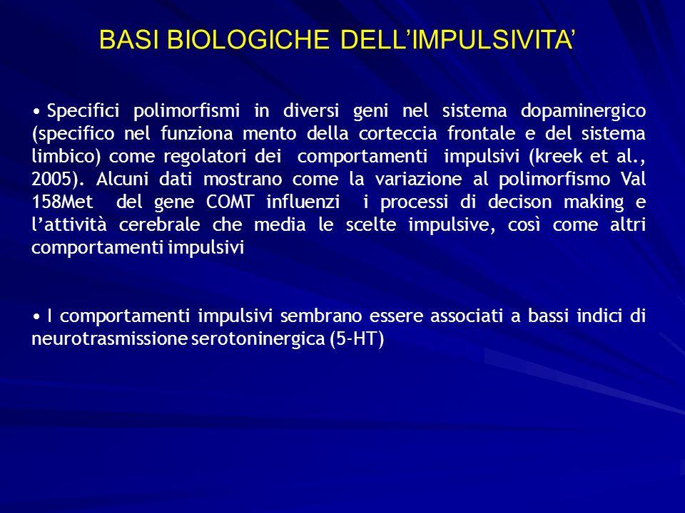 Specifici polimorfismi in diversi geni nel sistema dopaminergico (specifico nel funziona mento della corteccia frontale e del sistema limbico) come re
