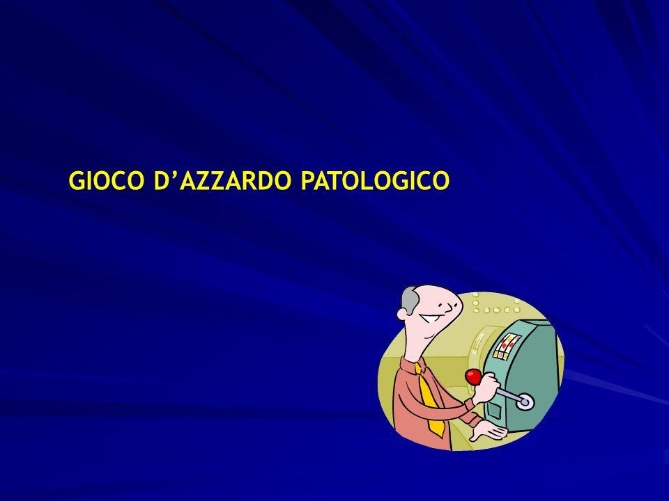 GIOCO DAZZARDO PATOLOGICO
