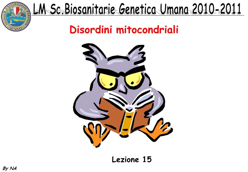 By NA Disordini mitocondriali Lezione 15