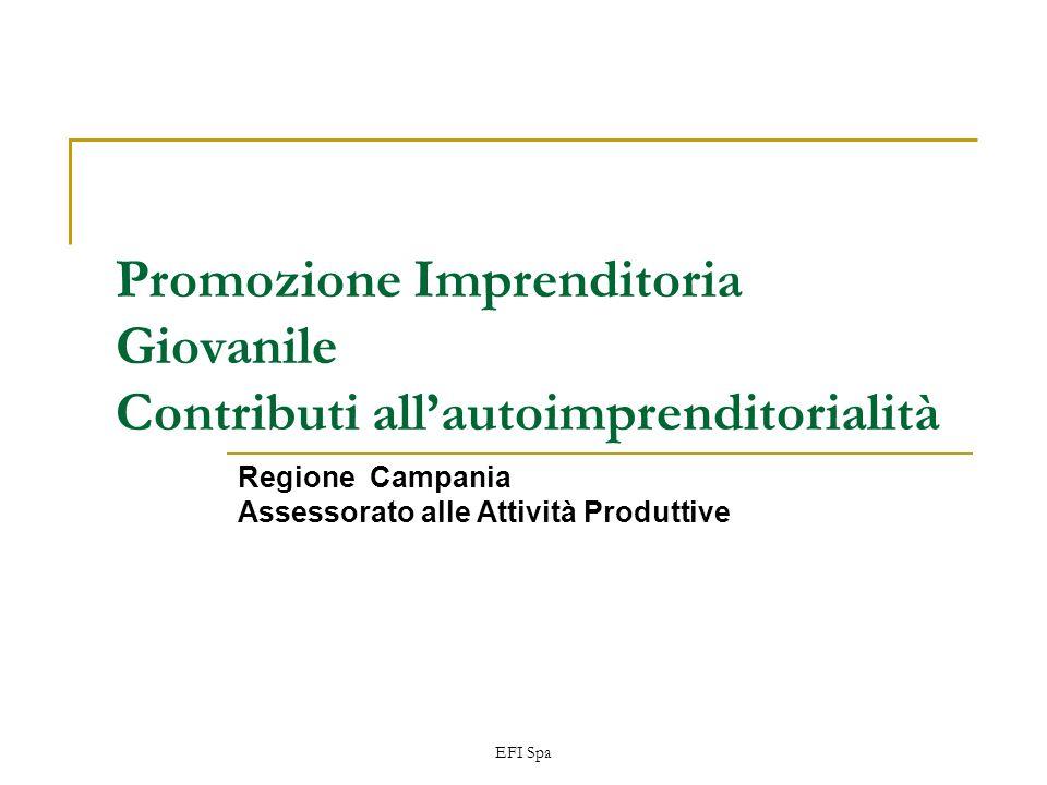 EFI Spa Promozione Imprenditoria Giovanile Contributi allautoimprenditorialità Regione Campania Assessorato alle Attività Produttive