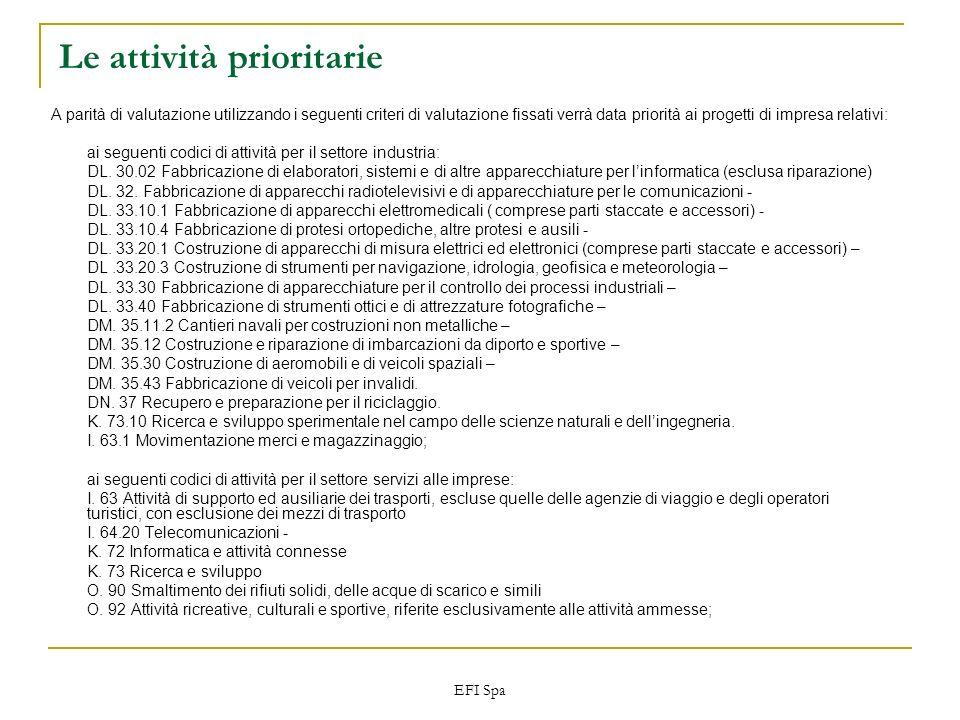 EFI Spa Le attività prioritarie A parità di valutazione utilizzando i seguenti criteri di valutazione fissati verrà data priorità ai progetti di impre