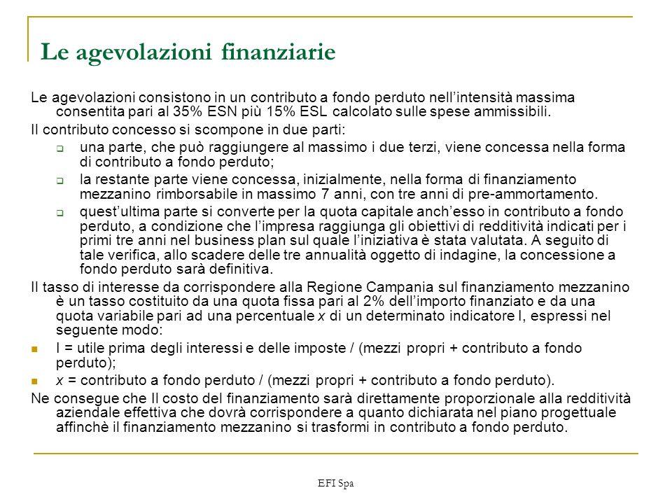 EFI Spa Le agevolazioni finanziarie Le agevolazioni consistono in un contributo a fondo perduto nellintensità massima consentita pari al 35% ESN più 1