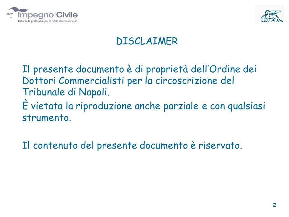 DISCLAIMER Il presente documento è di proprietà dellOrdine dei Dottori Commercialisti per la circoscrizione del Tribunale di Napoli.