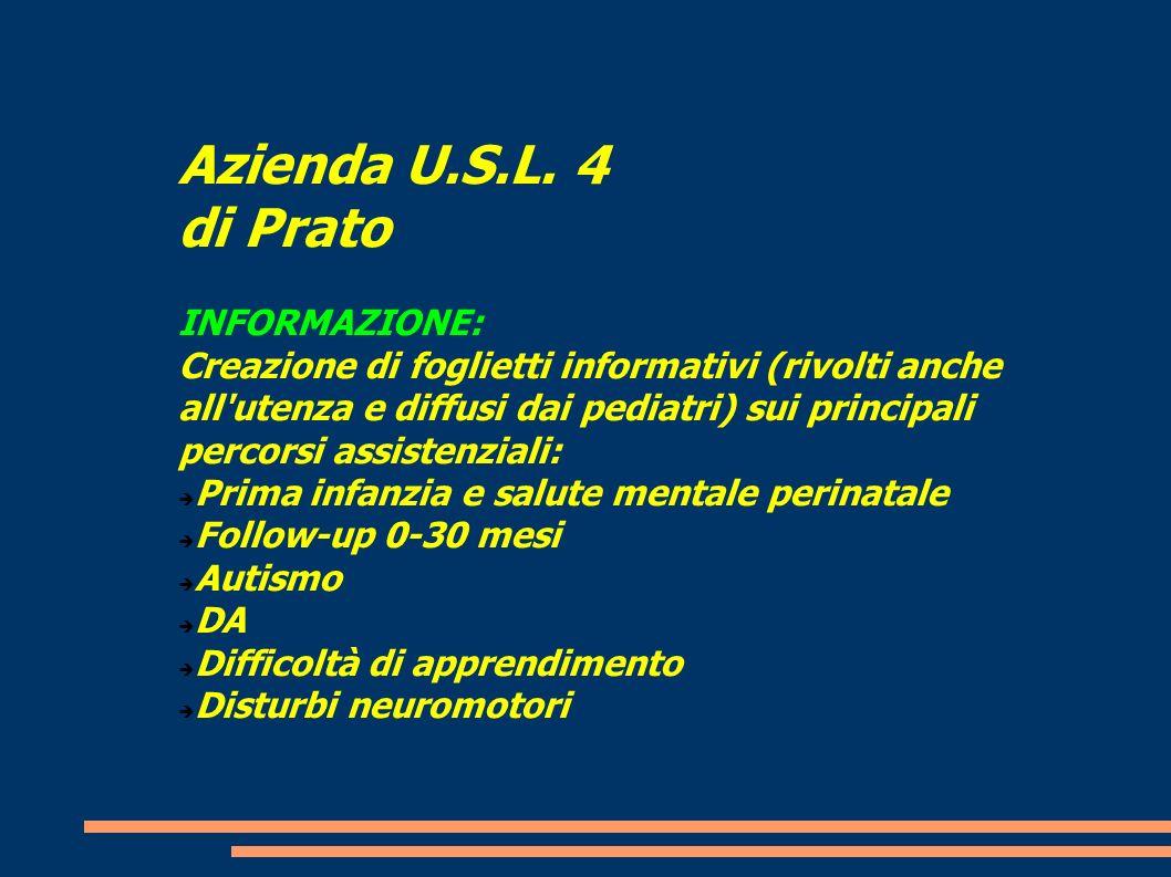 Azienda U.S.L. 4 di Prato INFORMAZIONE: Creazione di foglietti informativi (rivolti anche all'utenza e diffusi dai pediatri) sui principali percorsi a