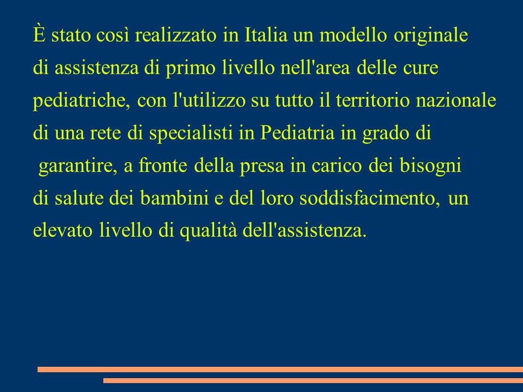 È stato così realizzato in Italia un modello originale di assistenza di primo livello nell'area delle cure pediatriche, con l'utilizzo su tutto il ter