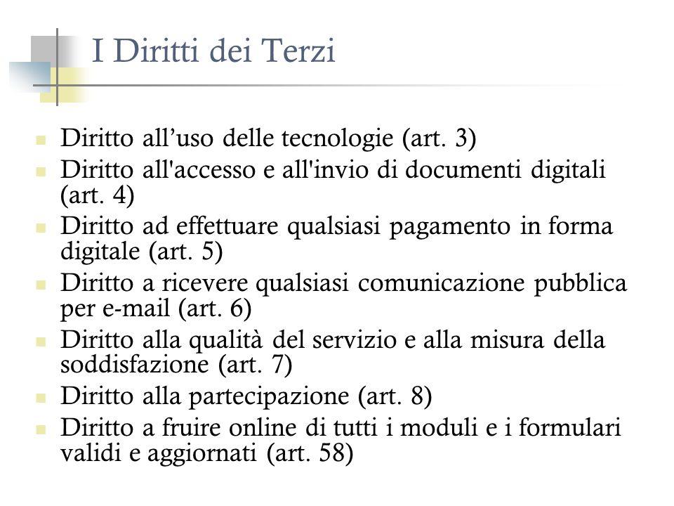 I Diritti dei Terzi Diritto alluso delle tecnologie (art. 3) Diritto all'accesso e all'invio di documenti digitali (art. 4) Diritto ad effettuare qual