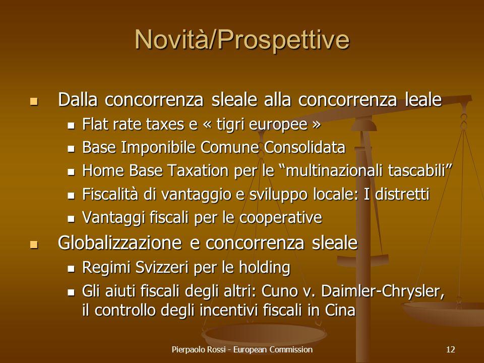 Pierpaolo Rossi - European Commission12 Novità/Prospettive Dalla concorrenza sleale alla concorrenza leale Dalla concorrenza sleale alla concorrenza l