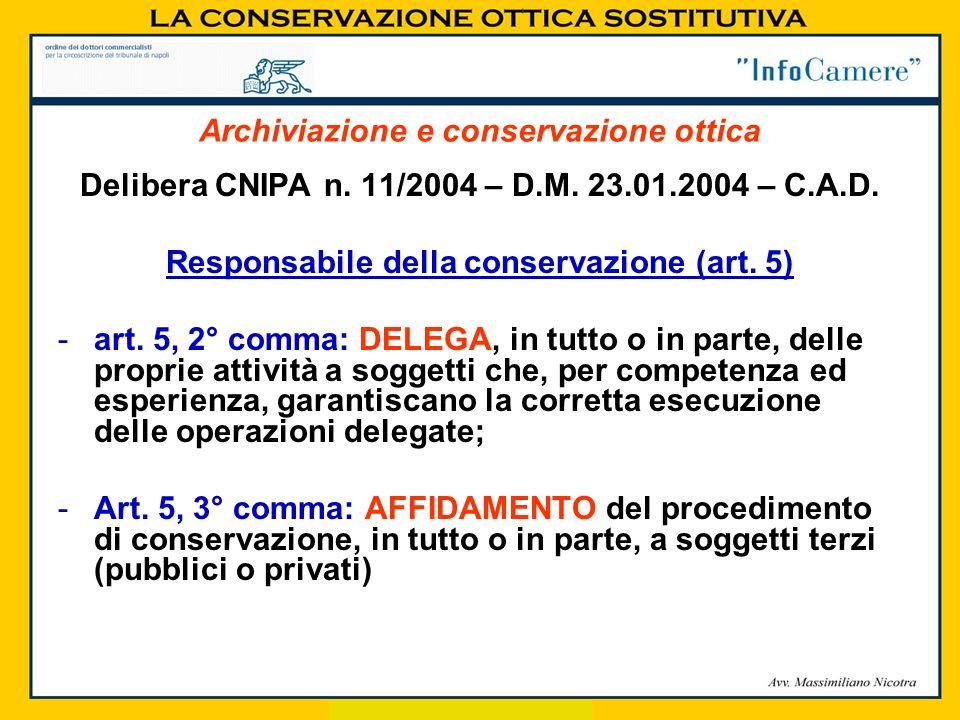 Delibera CNIPA n. 11/2004 – D.M. 23.01.2004 – C.A.D. Responsabile della conservazione (art. 5) -art. 5, 2° comma: DELEGA, in tutto o in parte, delle p
