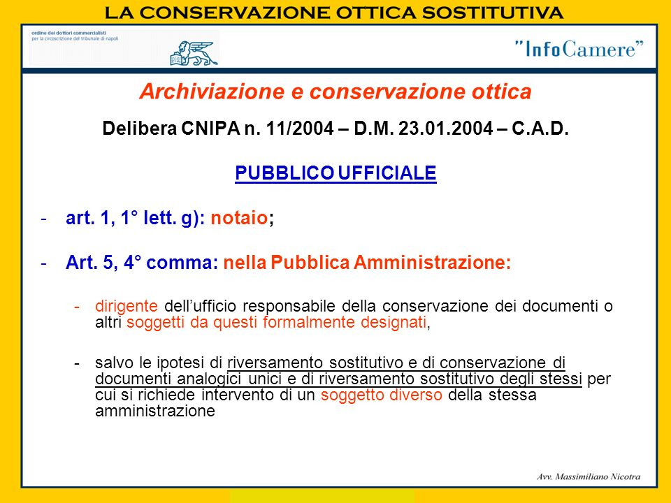 Delibera CNIPA n. 11/2004 – D.M. 23.01.2004 – C.A.D. PUBBLICO UFFICIALE -art. 1, 1° lett. g): notaio; -Art. 5, 4° comma: nella Pubblica Amministrazion