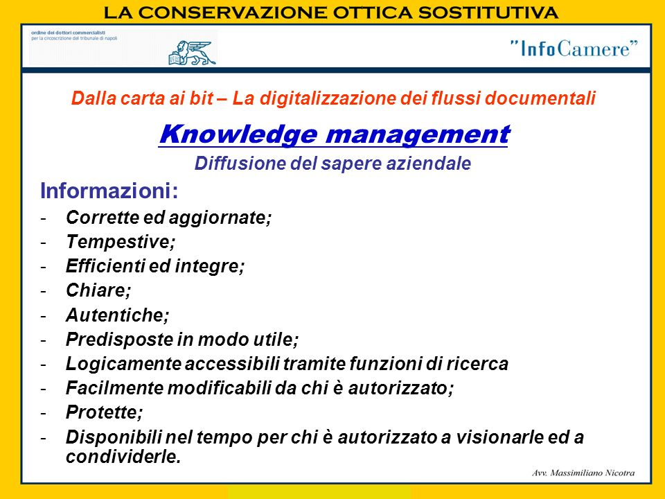 Knowledge management Diffusione del sapere aziendale Informazioni: -Corrette ed aggiornate; -Tempestive; -Efficienti ed integre; -Chiare; -Autentiche;