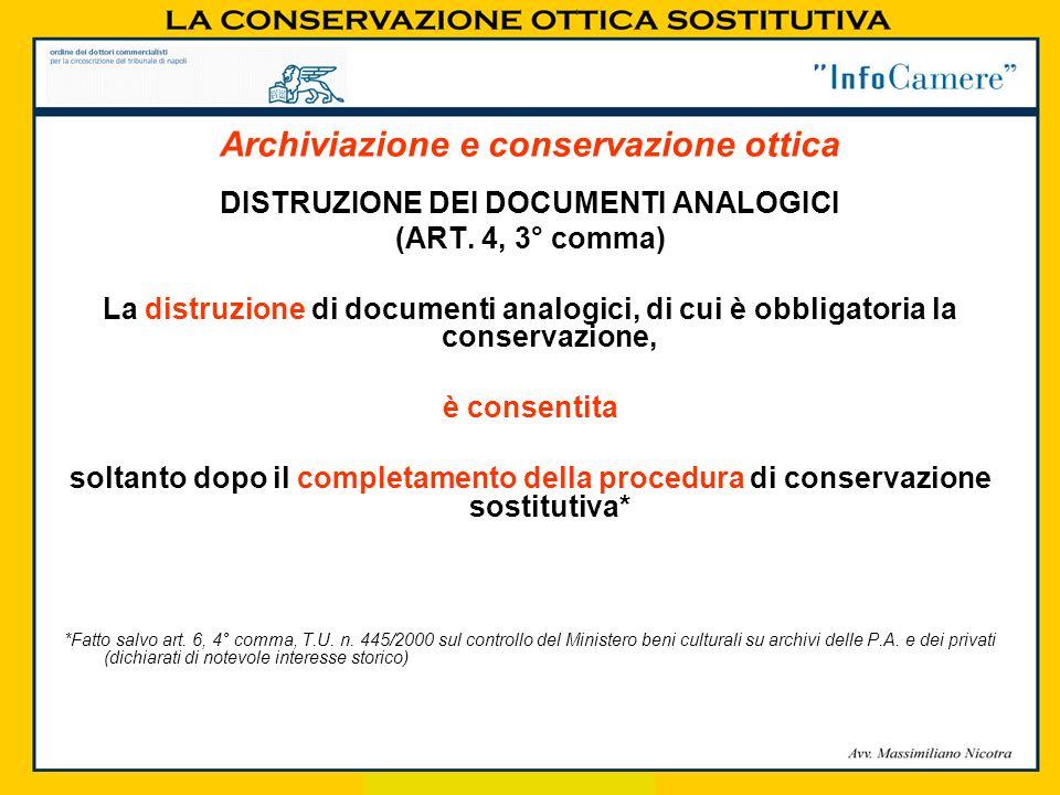 DISTRUZIONE DEI DOCUMENTI ANALOGICI (ART. 4, 3° comma) La distruzione di documenti analogici, di cui è obbligatoria la conservazione, è consentita sol