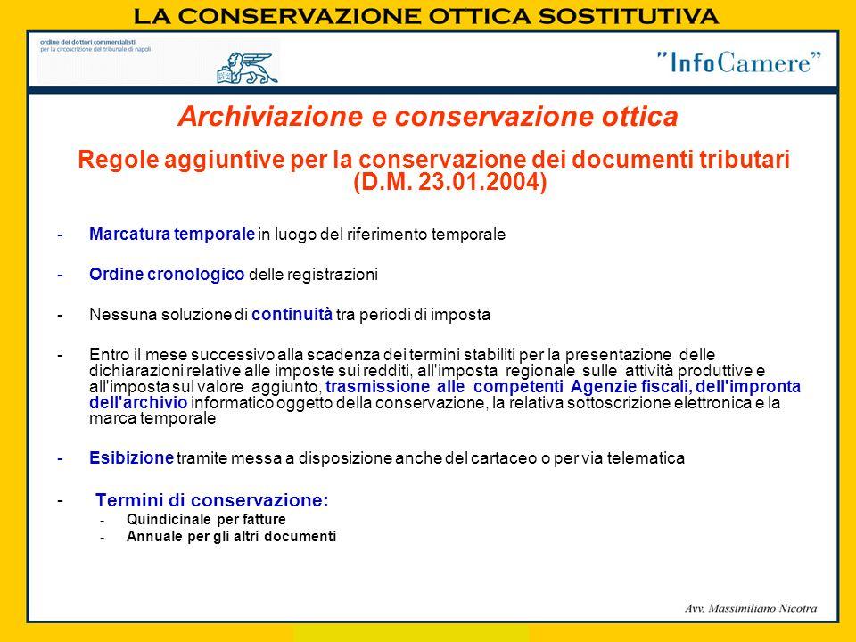 Regole aggiuntive per la conservazione dei documenti tributari (D.M. 23.01.2004) -Marcatura temporale in luogo del riferimento temporale -Ordine crono