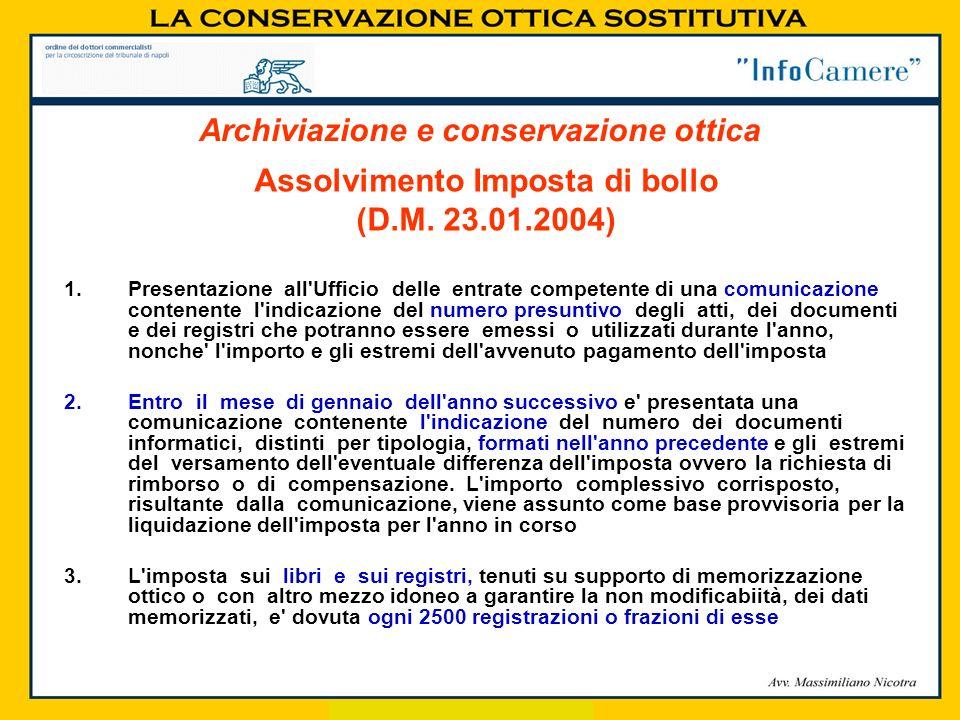 Assolvimento Imposta di bollo (D.M. 23.01.2004) 1.Presentazione all'Ufficio delle entrate competente di una comunicazione contenente l'indicazione del