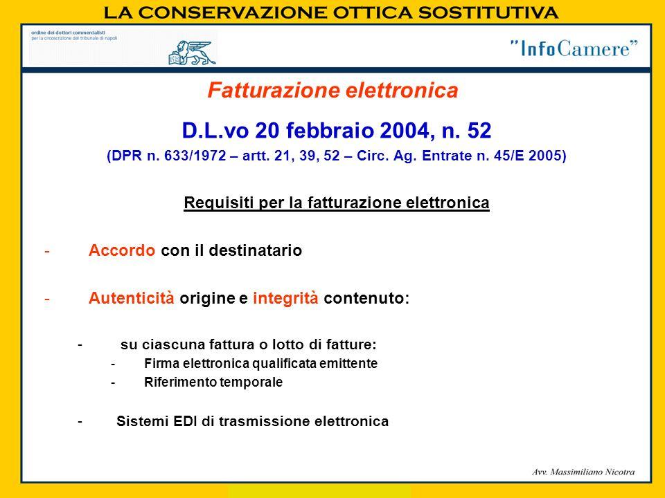D.L.vo 20 febbraio 2004, n. 52 (DPR n. 633/1972 – artt. 21, 39, 52 – Circ. Ag. Entrate n. 45/E 2005) Requisiti per la fatturazione elettronica -Accord