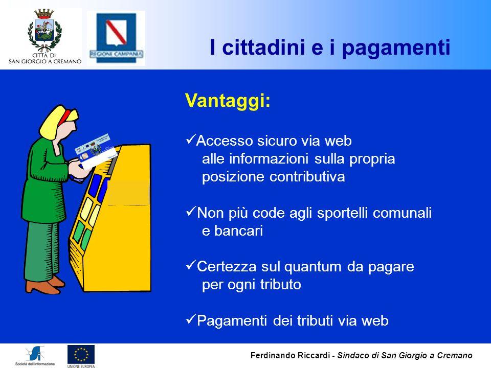 Ferdinando Riccardi - Sindaco di San Giorgio a Cremano Vantaggi: Accesso sicuro via web alle informazioni sulla propria posizione contributiva Non più