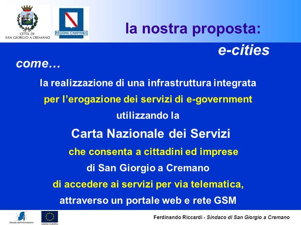 Ferdinando Riccardi - Sindaco di San Giorgio a Cremano la realizzazione di una infrastruttura integrata per lerogazione dei servizi di e-government ut